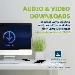 Where to Get Audio & Video Recordings of Alberta Camp Meeting 2019